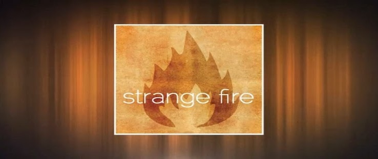 Strangers to Fire?