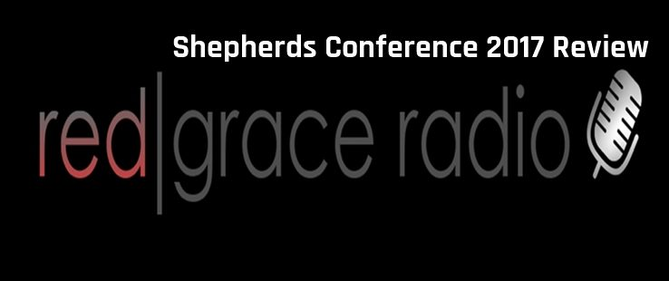 Shepherds Conference 2017 Review
